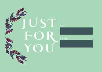 Digitally generated image of just for you text and floral design against green background