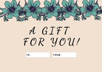 Digitally generated image of a gift for you text and floral design against beige background