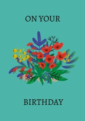 Digitally generated image of on your birthday text against floral design on green background