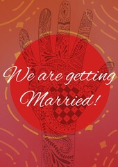 Composition of we're getting married in white text on red circle with henna tattooed hand