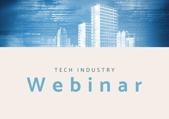 Composition of tech industry webinar text in blue with blue modern cityscape on cream